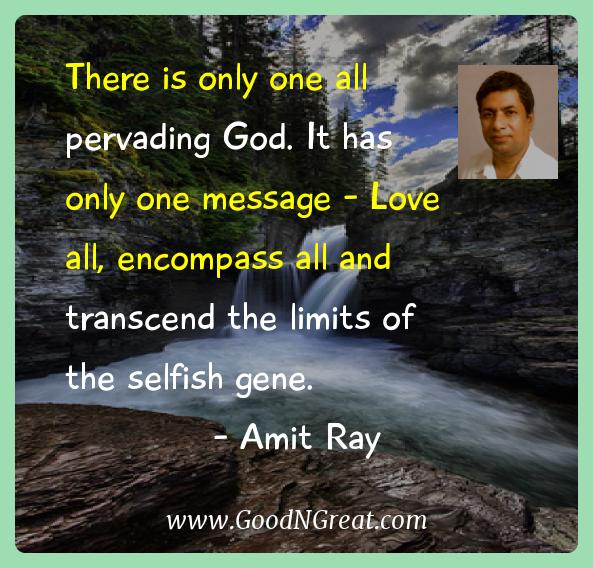 Amit Ray Inspirational Quotes  - There is only one all pervading God. It has only one