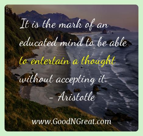 Aristotle Inspirational Quotes  - It is the mark of an educated mind to be able to entertain