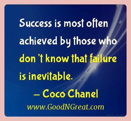 Coco Chanel Inspirational Quotes  - Success is most often achieved by those who don't know