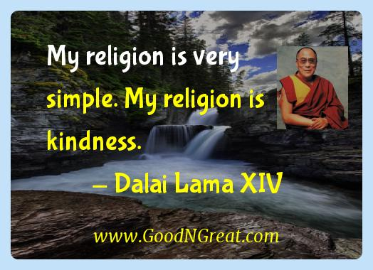 Dalai Lama Xiv Inspirational Quotes  - My religion is very simple. My religion is