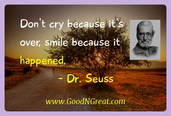 Dr. Seuss Inspirational Quotes  - Don't cry because it's over, smile because it