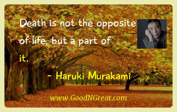 Haruki Murakami Inspirational Quotes  - Death is not the opposite of life, but a part of