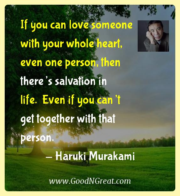 Haruki Murakami Inspirational Quotes  - If you can love someone with your whole heart, even one