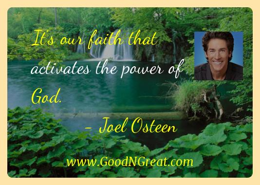 Joel Osteen Inspirational Quotes  - It's our faith that activates the power of