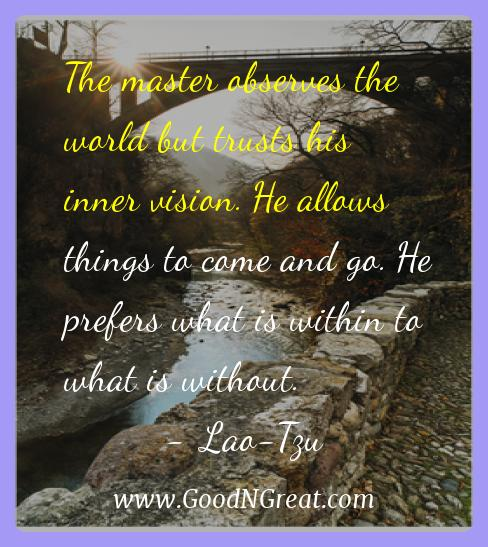 Lao-tzu Inspirational Quotes  - The master observes the world but trusts his inner vision.