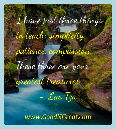 Lao Tzu Inspirational Quotes  - I have just three things to teach: simplicity, patience,