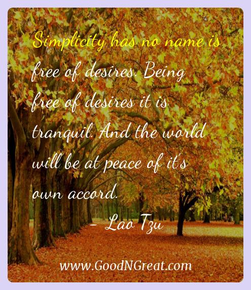 Lao Tzu Inspirational Quotes  - Simplicity has no name is free of desires. Being free of