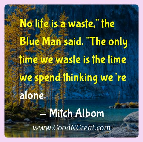 Mitch Albom Inspirational Quotes  - No life is a waste,