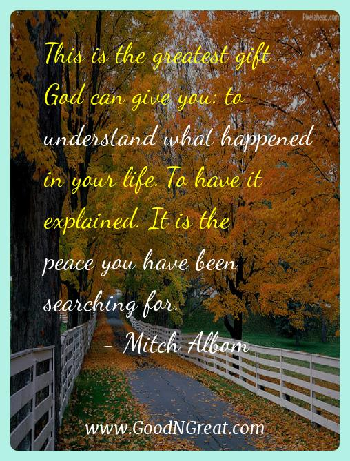 Mitch Albom Inspirational Quotes  - This is the greatest gift God can give you: to understand