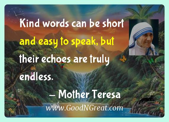 Mother Teresa Inspirational Quotes  - Kind words can be short and easy to speak, but their echoes