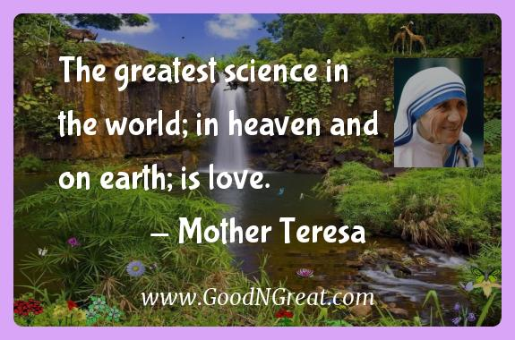 Mother Teresa Inspirational Quotes   The Greatest Science In The World; In  Heaven And On