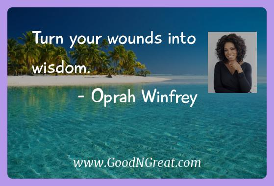 Oprah Winfrey Inspirational Quotes  - Turn your wounds into