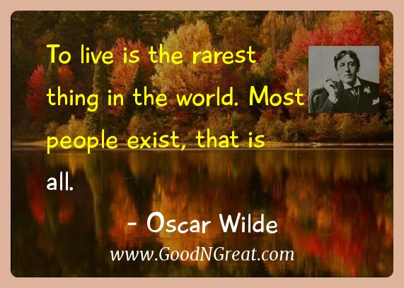 Oscar Wilde Inspirational Quotes  - To live is the rarest thing in the world. Most people