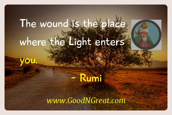 Rumi Inspirational Quotes  - The wound is the place where the Light enters