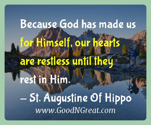 St. Augustine Of Hippo Inspirational Quotes  - Because God has made us for Himself, our hearts are