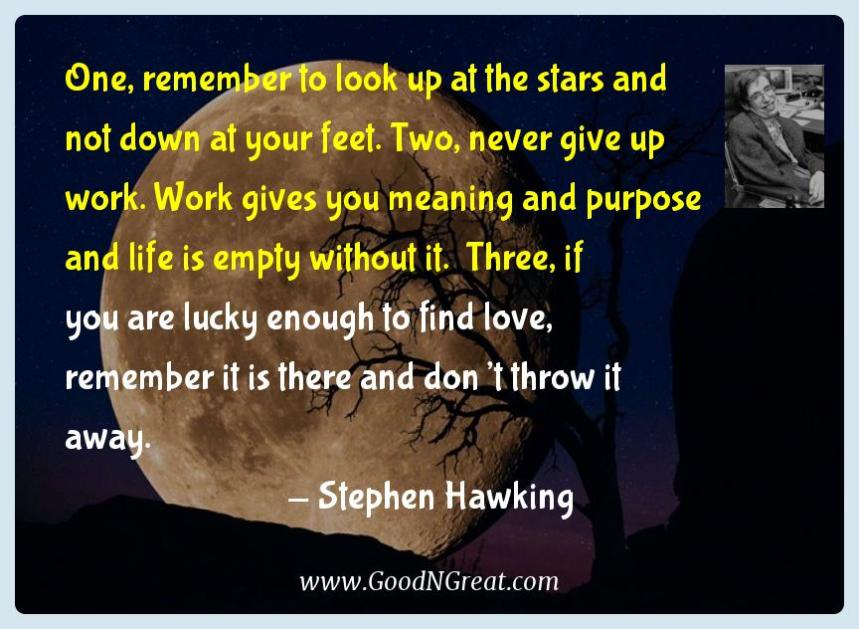 Stephen Hawking Inspirational Quotes  - One, remember to look up at the stars and not down at your