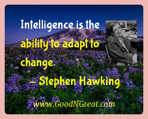 Stephen Hawking Inspirational Quotes  - Intelligence is the ability to adapt to