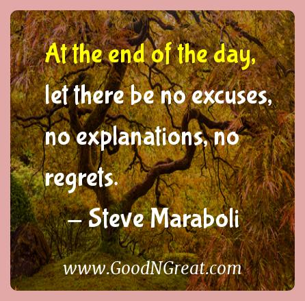 Steve Maraboli Inspirational Quotes  - At the end of the day, let there be no excuses, no