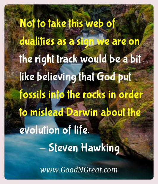 Steven Hawking Inspirational Quotes  - Not to take this web of dualities as a sign we are on the