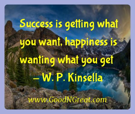 W. P. Kinsella Inspirational Quotes  - Success is getting what you want, happiness is wanting what