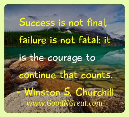 Winston S. Churchill Inspirational Quotes  - Success is not final, failure is not fatal: it is the