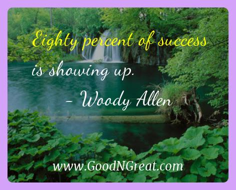 Woody Allen Inspirational Quotes  - Eighty percent of success is showing
