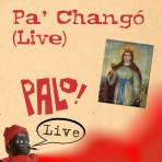 Pa' Changó -- Live (mp3)
