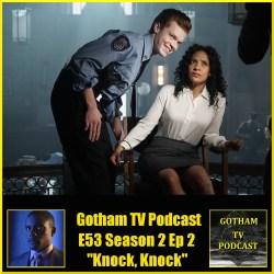 GTVP E53 Gotham Knock, Knock Podcast