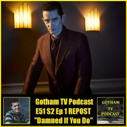 Gotham Damned If You Do Podcast