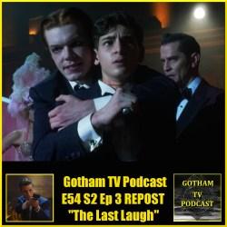 GTVP E54 Gotham S02E03 The Last Laugh Podcast Repost
