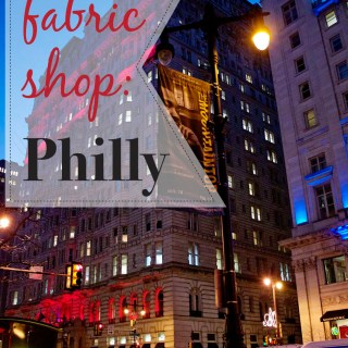 Fabric Shopping: Philadelphia