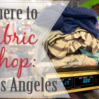 Where to fabric shop in los angeles L.A.