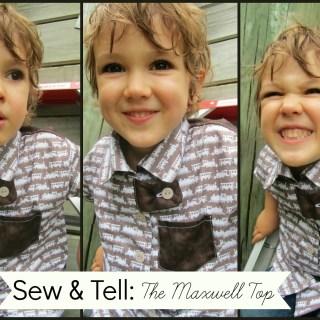 Sew & Tell: Maxwell Top