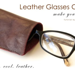 Leather Glasses Case Tutorial
