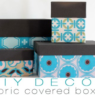 Fabric Covered Storage Boxes Tutorial