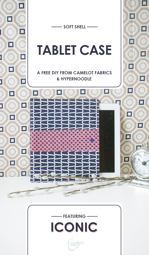 Soft shell tablet case pattern and tutorial by Camelot Fabrics - Sewtorial