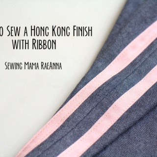 In this tutorial, Sewing Mama RaeAnna shows how to create a beautiful Hong King Finish using grosgrain ribbon detail. -Sewtorial