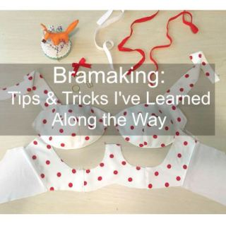 Bra Making Tips