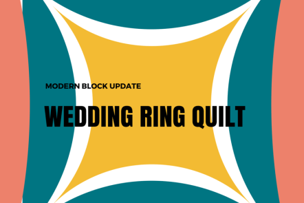 Modern block - Wedding Ring Quilt