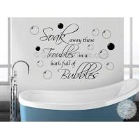 Soak Away Troubles with Bubbles, Bathroom Wall Sticker ...