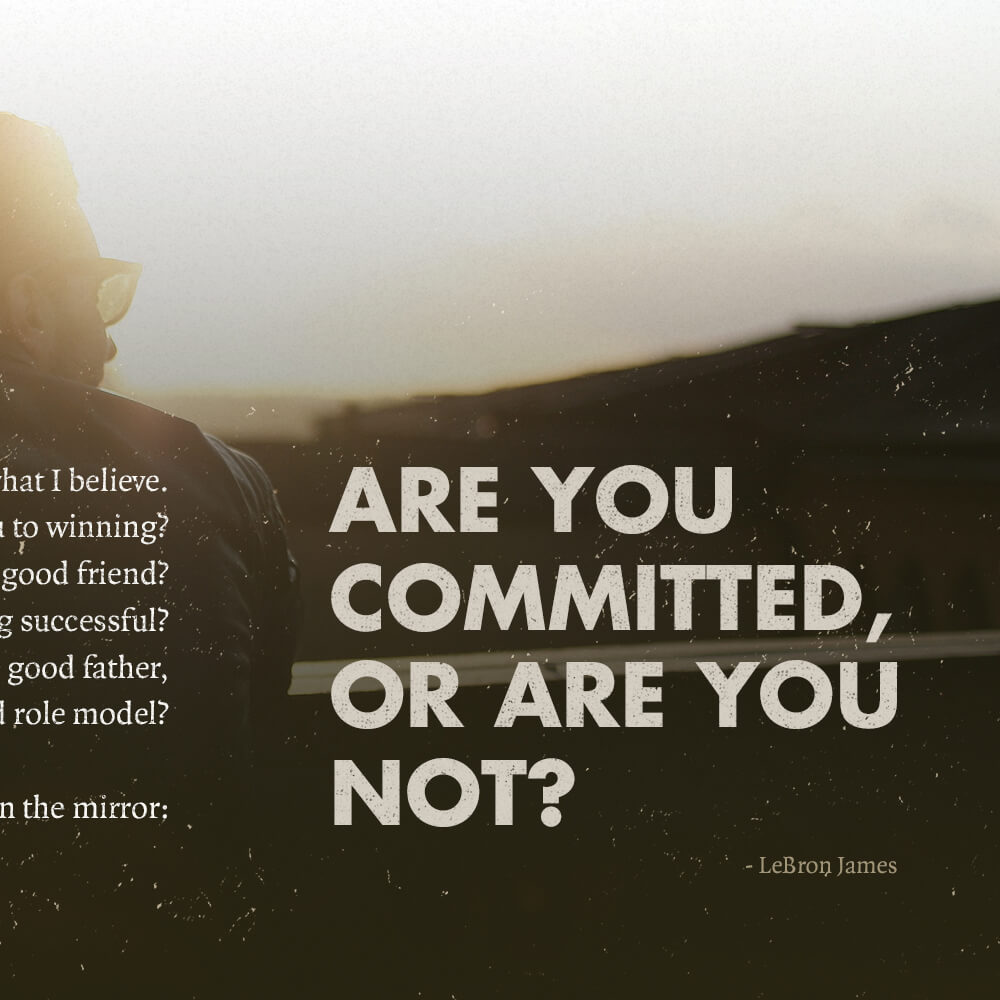 Graphic Design Quote Wallpaper Are You Committed Lebron James Quote Wallpaper