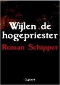 gratis ebook Roman Schipper   Wijlen de Hogepriester