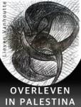 gratis ebook Lieve Vanhoutte   Overleven in Palestina