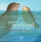 Vera de Beckker en Sabine Wisman - Zeg kleine zeehond wat zwem jij goed