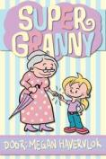 Megan Havervlok - Super Granny