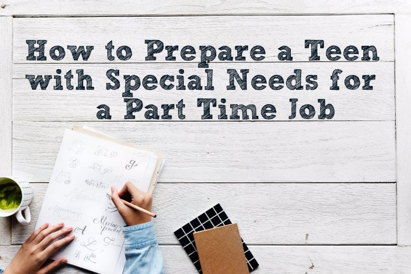 How to Prepare A Teen with Special Needs for a Part Time Job