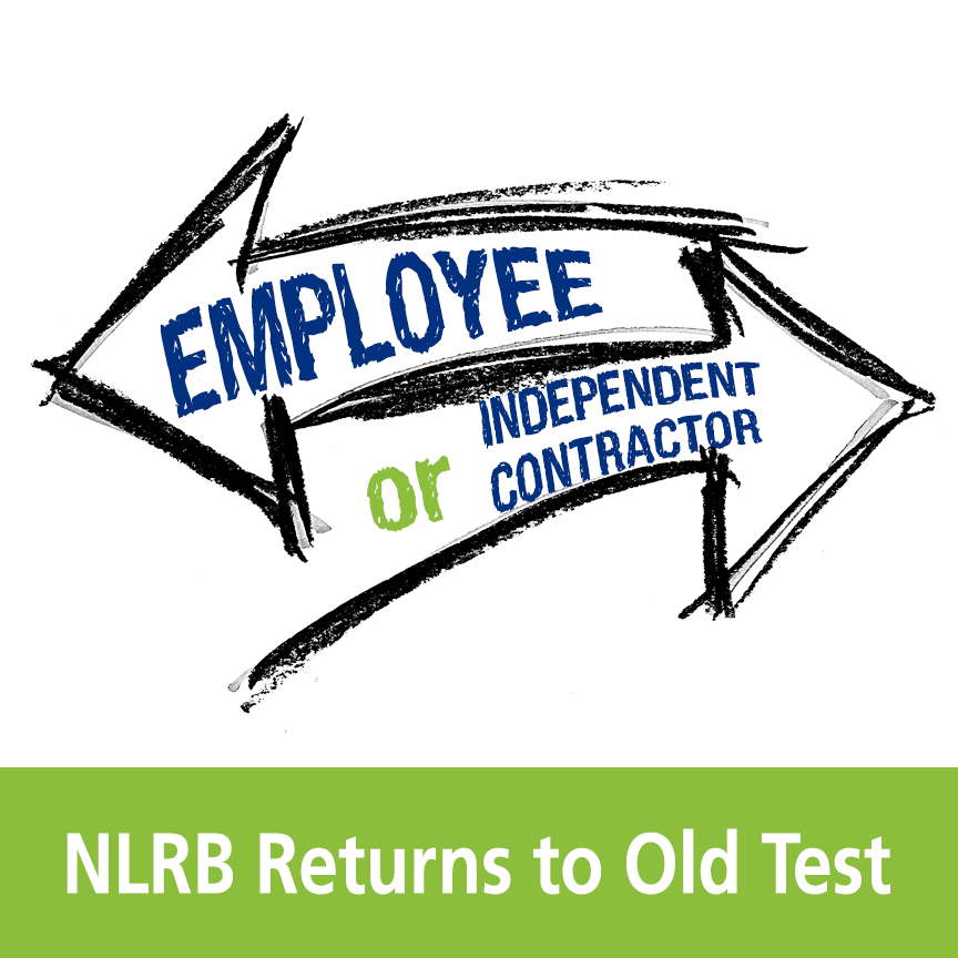 Independent Contractor or Employee? NLRB Returns to Old Test