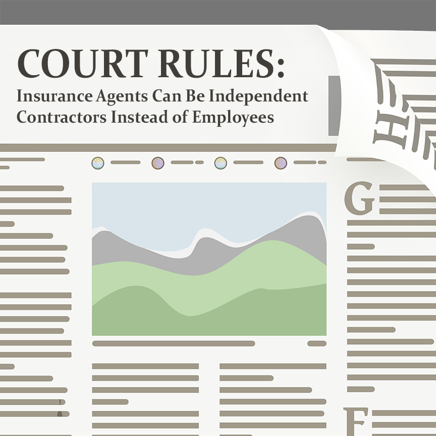 Court Rules That Insurance Agents Can Be Independent Contractors