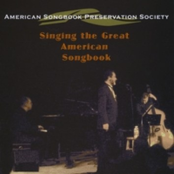 ASPS American Songbook Preservation Society: Singing the Great American Songbook