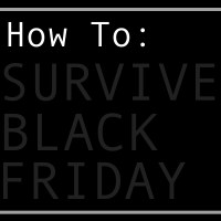 Surviving Black Friday...
